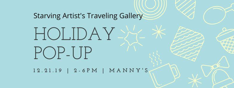 Starving Artists Traveling Gallery Holiday Pop Up Mannys